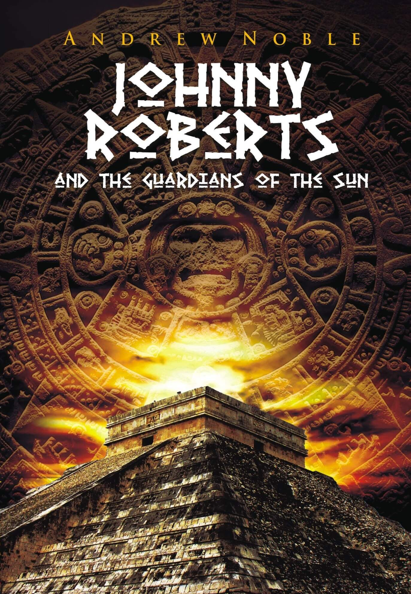 johnny roberts and the guardians of the sun andrew noble book cover